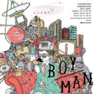 "個展 ""BOY or MAN"""